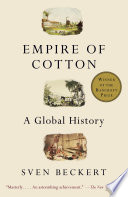 Empire of cotton [electronic resource] : a global history / Sven Beckert.