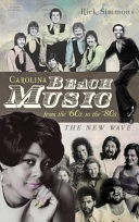 Carolina Beach Music from the  60s to the  80s  The New Wave