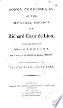 Songs, Chorusses, &c. of the Historical Romance of Richard Cœur de Lion