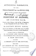 An Authentic Narrative of the Treatment of the English  who Were Taken Prisoners on the Reduction of Bednore  by Tippoo Saib