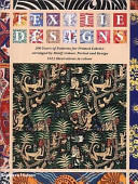Textile Designs : been devoted to printed textiles. covering the past...