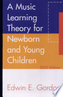 A Music Learning Theory for Newborn and Young Children