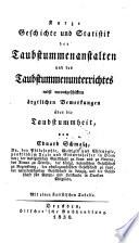 Kurze Geschichte und Statistik der Taubstummenanstalten und des Taubstummenunterrichtes