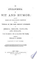 The Cyclopaedia Of Wit And Humor Containing Choice And Characteristic Selections From The Writings Of The Most Eminent Humorists Of America Ireland Scotland And England book