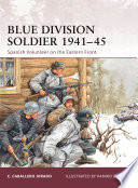 Blue Division Soldier 1941–45 Franco S Technically Neutral Spain To Support Nazi Germany S