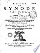 Actes du Synode national tenu    Dordrecht  l an 1618 et 1619 mis en fran  ais  par Richard Jean de N  r  e