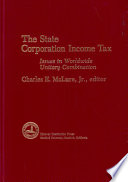 State Corporation Income Tax: Issues in Worldwide Unitary Combination