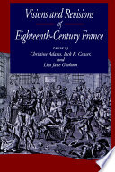 Visions and Revisions of Eighteenth Century France