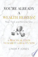 You Re Already A Wealth Heiress Now Think And Act Like One