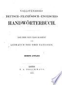 Vollständiges Handwörterbuch der deutschen, französischen und englischen Sprache0