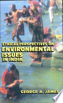 Ethical Perspectives On Environmental Issues In India book