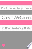 The Heart is a Lonely Hunter (Study Guide) A Lonely Hunter This Study Guide Contains