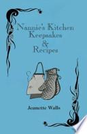 Nannie's Kitchen Keepsakes & Recipes