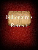 Billionaire's Retreat: -Titillating -Romance -Murder Mystery -Suspense Thriller