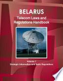 Belarus Telecom Laws and Regulations Handbook
