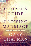 A Couple's Guide To A Growing Marriage : study, prayer, and scripture memory....