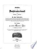 Geschichte der Buchdruckerkunst in ihrer Entstehung und Ausbildung