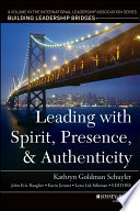 Leading with Spirit  Presence  and Authenticity