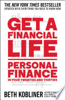 Get a financial life personal finance in your twenties and thirties /