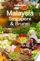 Lonely Planet Malaysia Singapore   Brunei