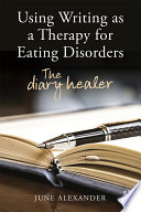 Using Writing As A Therapy For Eating Disorders
