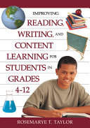 Improving Reading, Writing, and Content Learning for Students in Grades 4-12 That Educators Can Immediately Implement