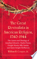The Great Revivalists in American Religion, 1740-1944