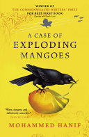 A Case of Exploding Mangoes Takes One Of The Subcontinent S Enduring Mysteries