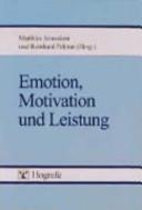 Emotion, Motivation und Leistung