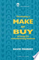 Developing a Make Or Buy Strategy for Manufacturing Business