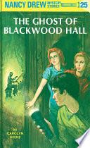 Nancy Drew 25: The Ghost of Blackwood Hall