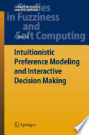 Intuitionistic Preference Modeling And Interactive Decision Making