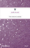 The Wrong Bride : satisfaction: that's what cassie webber wants....