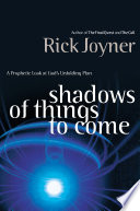 Shadows of Things to Come