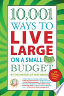 10 001 Ways to Live Large on a Small Budget