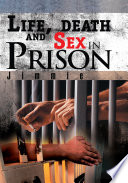 Life, Death and Sex in Prison