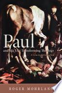 Paul and His Life Transforming Theology