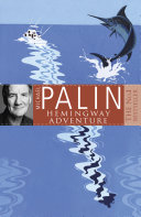 Michael Palin s Hemingway Adventure