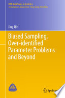 Biased Sampling  Over identified Parameter Problems and Beyond