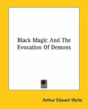 Black Magic and the Evocation of Demons