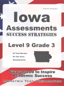 Iowa Assessments Success Strategies Level 9 Grade 3 Study Guide Ia Test Review For The Iowa Assessments