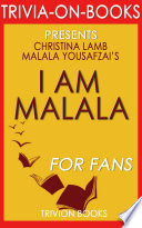 I Am Malala  By Malala Yousafzai and Christina Lamb  Trivia On Books