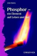 Phosphor - ein Element auf Leben und Tod