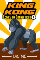 King Kong Comes to Connecticut 1