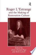 Roger L Estrange and the Making of Restoration Culture
