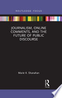 Journalism  Online Comments  and the Future of Public Discourse