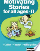 Motivating Stories for all Ages   II