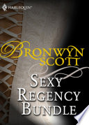 Bronwyn Scott s Sexy Regency Bundle  Pickpocket Countess   Grayson Prentiss s Seduction   Notorious Rake  Innocent Lady   Libertine Lord  Pickpocket Miss   The Viscount Claims His Bride  Mills   Boon e Book Collections
