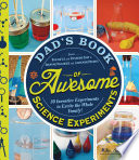 Dad S Book Of Awesome Science Experiments book