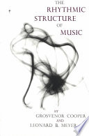 The Rhythmic Structure Of Music